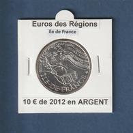 FRANCE De 2012 - ILE DE FRANCE - Pièce De 10€ En Argent - Euros Des Régions - Sous étui, Voir Les 2 Scannes - Francia