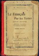 V. Bouillot - Le Français Par Les Textes -  Librairie Hachette - ( 1920 ) . - Livres, BD, Revues