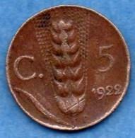 R8/  ITALIE ITALY  5 CENTS 1922  Copper  VITT.EM III  Km#59 - 1861-1946 : Royaume