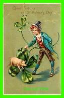 VOEUX, SAINT PATRICK = GOOD FORTUNE ON ST PATRICK DAY - CIRCULÉE EN 1908 - RAĤAEL; TUCK & SONS - - Saint-Patrick's Day