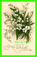 FLOWERS, FLEURS - MUGUETS - ALL GOOD WISHES FOR A HAPPY BIRTHDAY - - Fleurs