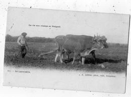 ENVIRONS DU BERGERAC LE LABOUREUR (LA VIE AUX CHAMPS EN PERIGORD) - Autres Communes