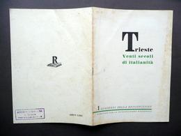 Trieste Venti Secoli Di Italianità Quaderni Della Ricostruzione N. 1 Roma 1944 - Vecchi Documenti