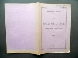 Un Escursione Ai Laghi Dell'Alto Piacentino Giacomo Trabucco Cenniniana 1891 - Vecchi Documenti