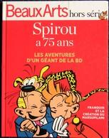 Beaux Arts - Hors Série - SPIROU A 75 Ans - Les Aventures D'un Géant De La BD - TTM Éditions - ( 2013 ) . - Livres, BD, Revues