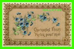FLOWERS - FLEURS - CARTE POSTALE EN PLASTIQUE - CHARMANTES FLEURS PARLEZ POUR MOI - CIRCULÉE - - Fleurs