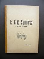 La Città Sommersa Conca O Valbruna Aroldo Riciputi Siviotti Cattolica Autografo - Livres, BD, Revues