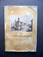 La Storia Di Cattolica Aroldo Ricipiuti Federici 1958 Storia Locale Romagna - Livres, BD, Revues