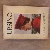 1959 Guida Turistica Di Urbino Alma Pigrucci Valentini - Tourisme, Voyages