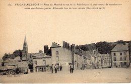 VRIGNE AUX BOIS. Place Du Marché, Autos Abandonnées Par Les Allemands (novembre 1918) - France