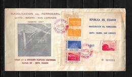 Ecuador 1957 Sobre Primer Dia Inauguracion Del Ferrocarril Quito- Ibarra-San Lorenzo - Ecuador