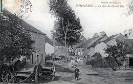 52 - DAMPIERRE , La Rue Du Grand Bas ( Tres Rare Et Unique Sur Delcampe ) - Otros Municipios