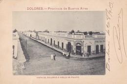 DOLORES. PCIA DE BUENOS AIRES. VISTA DE DOLORES A VUELO DE PAJARO. SIGNEE. CIRCULEE 1903 GENERAL ACHA. RARISIME - BLEUP, - Argentina