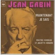 Jean Gabin -Maintenant Je Sais/Maître Corbeau Et Juliette Renard - Vinyles