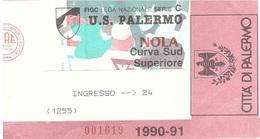 BIGLIETTO PARTITA PALERMO NOLA 1990/91 - Abbigliamento, Souvenirs & Varie