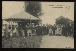 Saussay La Vache Fere De La Gare 1912 (voir Manege  En Bois Orgue De Barbarie ) Rare - Autres Communes