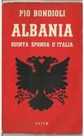 "Libro ""ALBANIA QUINTA SPONDA D'ITALIA"" Di Pio Bondioli - Storia, Biografie, Filosofia"