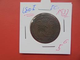 Léopold 1er. 5 Centimes 1833  QUALITE:VOIR PHOTOS - 1831-1865: Leopold I