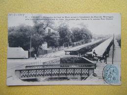 CALAIS. Le Canal De Mont. - Calais