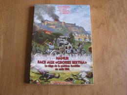 NAMUR Face Aux Grosses Bertha Août 1914 Régionalisme Guerre 14 18 Siège Posisition Fortifiée Forts Invasion Allemande - Guerre 1914-18