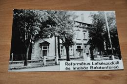 8100-   PHOTOCARD - REFORMATUS LELKESZÜDÜLÖ ES IMAHAZ BALATONFÜRED - Hongrie