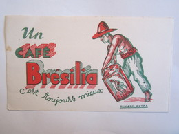 Publicité Buvard Buvards Un Café Brésilia - Coffee & Tea