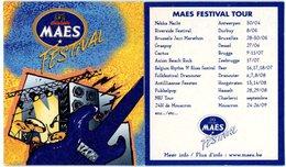 Belgium. Maes Festival. Antwerpen, Durbuy, Dessel, Brugge, Zeebrugge, Peer, Dranouter, Hoogstraten, Hasselt, Mouscron.. - Sous-bocks
