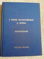 I PRIMI FRANCOBOLLI A ROMA ESPOSIZIONE DI PALAZZO BRASCHI 9-14 MAGGIO 1978 - Filatelia E Storia Postale