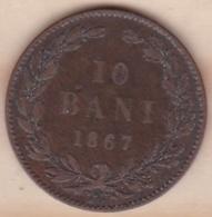 ROUMANIE . 10 BANI 1867 WATT & CO . CAROL I . KM# 4 - Romania