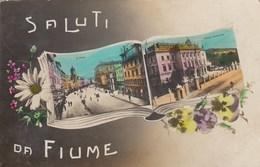 FIUME-CROAZIA-SALUTI DA..- CARTOLINA VIAGGIATA IL 24-4-1915 - Croatia