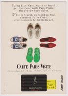 CARTE PARIS VISITE - D'Est En Ouest Du Nord Au Sud Chaussez ... Ticket - RATP SNCF - Chaussures - Transport Urbain En Surface