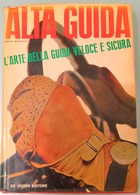 1964 Matteucci Marco - Alta Guida L'arte Della Guida Veloce E Sicura - De Vecchi Editore - Moteurs