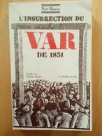L'insurrection Du Var De 1851 - Noel Blache - Provence - Alpes-du-Sud