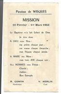 Paroisse De Wisques. Mission 15 Février - 1er Mars 1953. Curé : V. Merlin - Vieux Papiers