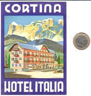 ETIQUETA DE HOTEL  - HOTEL ITALIA  -CORTINA D'AMPEZZO  -ITALIA - Etiquetas De Hotel