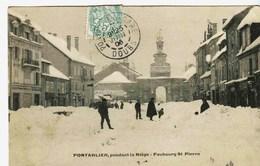 11718  - Doubs -  PONTARLIER :  Pendant La Neige - Faubourg St Pierre    Circulée En 1908 - Pontarlier