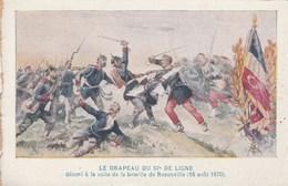 MILITARIA LE DRAPEAU DU 57 EME DE LIGNE DECORE A LA SUITE DE LA BATAILLE DE BOUZONVILLE 16 AOUT 1870 - Guerra 1914-18