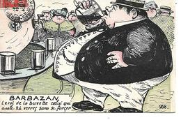 31 - BARBAZAN - Le Roi De La Buvette (Dessin Humoristique - 1908) - Barbazan