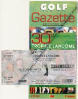 Golf De Saint-Nom-la-Bretèche, 30° Trophée Lancome (1999) : Ticket D'entrée + Programme Du 16 Septembre, Très Bon état - Other