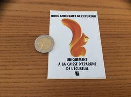 AUTOCOLLANT, Sticker «Bons Anonymes De L'écureuil Uniquement à La Caisse D'Epargne» - Autocollants