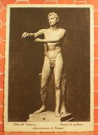 Apoxiomenos Di Lisippo Statua Città Del Vaticano MUSEO Di SCULTURA  CARTOLINA 1935 - Sculture