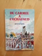 Du Carmel À L'échafaud - Le Sayec Denys - Histoire