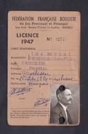 Federation Francaise Bouliste Jeu Provencal Petanque Licence 1947 Ass. Ma Boule Courbessac Les Nimes Coutellier J. - Non Classés
