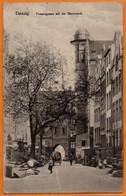 DANZIG  -  FRAUENGASSE MIT DER STERNWARTE  -  Février 1917 - Ostpreussen
