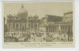 JEANNE D'ARC - ITALIE - ROME - ROMA - 19/04/1909 - BEATIFICATION DE JEANNE D'ARC - La Place Saint Pierre - Femmes Célèbres