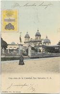 Una Vista De La Catedral, SAN SALVADOR, C. A. - Animée, Circulé En 1907. BE - Salvador