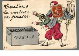 Cpa Militairia Satyrique Humouristique Teutons La Voiture Va Passer Allemands Poubelle Illustrateur Signé E.H à Saisir - Guerre 1914-18