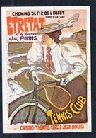 REPRODUCTION En Carte Postale Des Affiches CHEMINS DE FER DE L'OUEST - ETRETAT Tennis Club  état Impeccable - Chemins De Fer