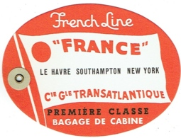 Paquebot France. Etiquette Bagage. French Line. Première Classe. Le Havre - Southamton - New York. - Boten