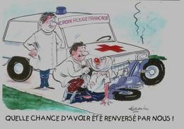 ILLUSTRATEUR ALEXANDRE Quelle Chance D'avoir été Renversé Par Nous Ambulance, Juin 2002 Evènement Ville De Dreux - Alexandre